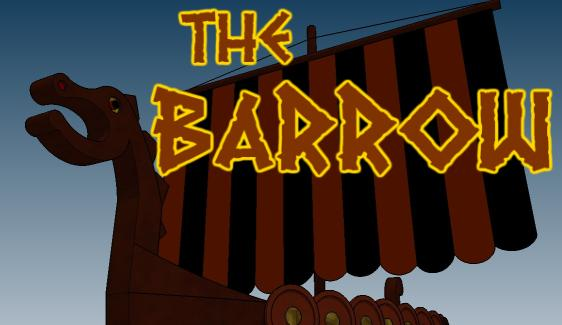THE BARROW - A young Caledon warrior must find courage to fight Nordlander raiders who threaten his cattle.