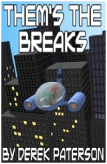 Them's The Breaks by Derek Paterson - read sample here