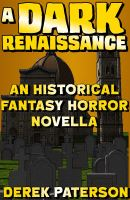 A Dark Renaissance by Derek Paterson - read sample here