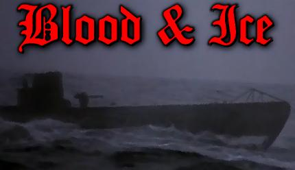 BLOOD AND ICE - The crew of a German U-boot finds unspeakable horror amid the frozen Arctic wastes.