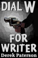 Dial W For Writer by Derek Paterson - read sample here