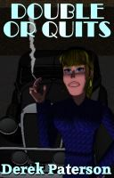 Double or Quits by Derek Paterson - read sample here