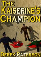 The Kaiserine's Champion by Derek Paterson - read sample here