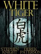 WHITE TIGER by Stephen Knight and Derek Paterson